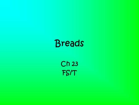 Breads Ch 23 FS/T. Quick Breads Batters –thin batters are called pour batters pancakes popovers waffles –stiff batters are called drop batters drop biscuits.