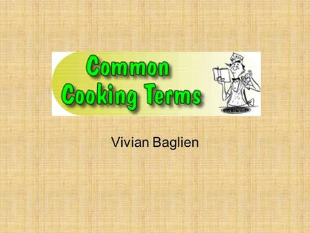 Vivian Baglien. Bake Cooking in an oven or oven-type appliance. When meat is cooked uncovered it is generally referred to as roasting.