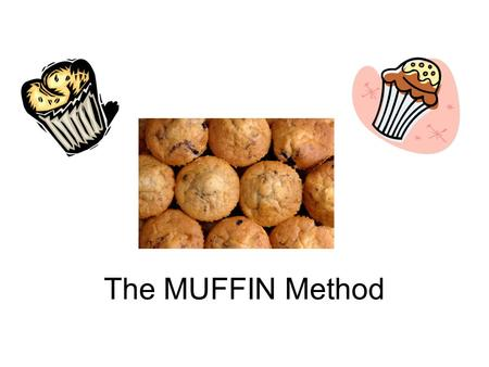 The MUFFIN Method.