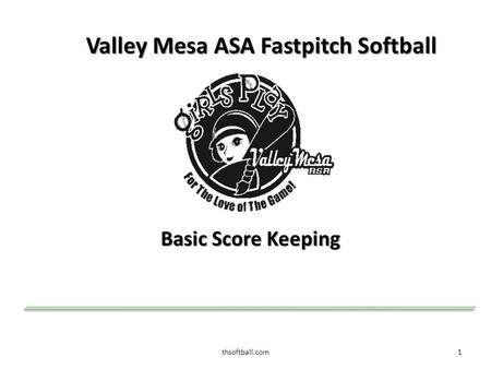 Thsoftball.com1 Valley Mesa ASA Fastpitch Softball Basic Score Keeping.