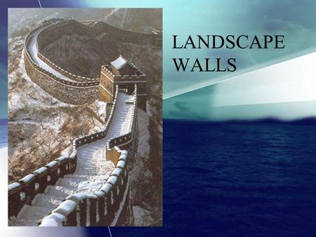 LANDSCAPE WALLS. Raised bed Prevent erosion LANDSCAPE WALLS Level planting areas.