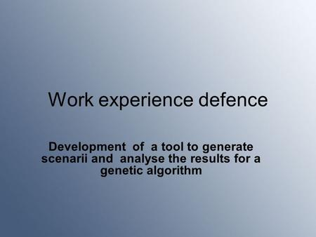 Work experience defence Development of a tool to generate scenarii and analyse the results for a genetic algorithm.