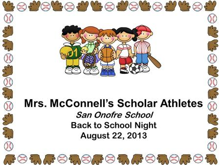 Mrs. McConnell's Scholar Athletes San Onofre School Back to School Night August 22, 2013.