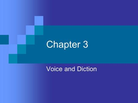 Chapter 3 Voice and Diction.