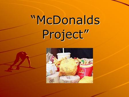 """McDonalds Project"". What: To recognise that food has an ecological footprint. Who:- Group 4 Why:- Carmen's Tutor Group/Life skills Group Ian's English."