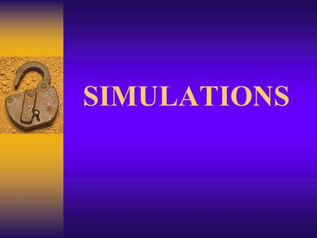SIMULATIONS. Simulations are used by engineers, programmers, and other scientists to produce the probable results of an experiment or happening.
