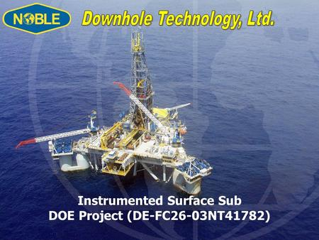 Instrumented Surface Sub DOE Project (DE-FC26-03NT41782)