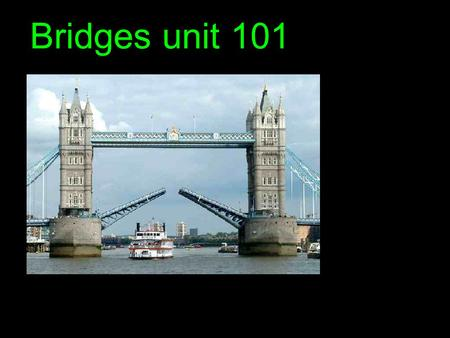 Bridges unit 101.