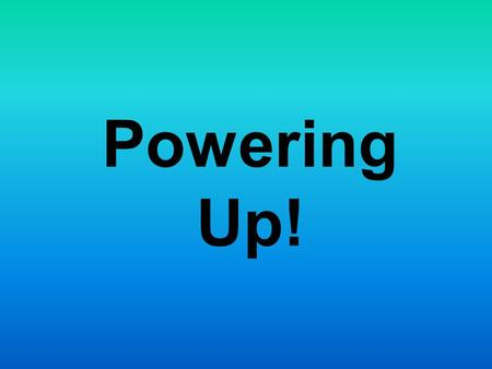 Powering Up!. Fun Facts Newton's Third Law of Motion: For every action, there is an equal and opposite reaction.