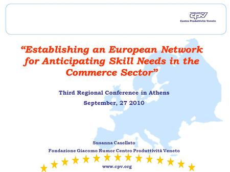 "Www.cpv.org ""Establishing an European Network for Anticipating Skill Needs in the Commerce Sector"" Third Regional Conference in Athens September, 27 2010."
