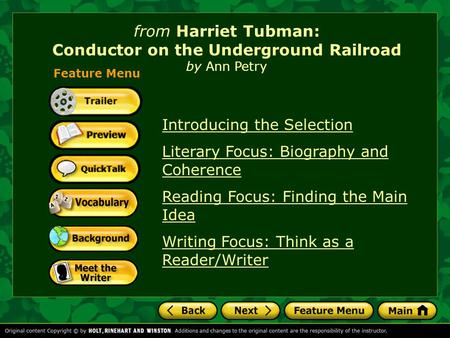 from Harriet Tubman: Conductor on the Underground Railroad by Ann Petry Introducing the Selection Literary Focus: Biography and Coherence Reading Focus: