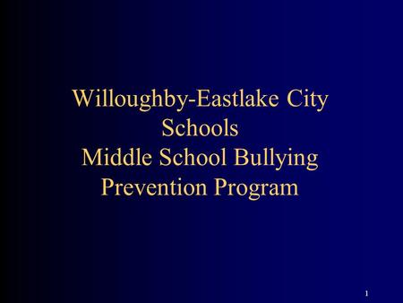 1 Willoughby-Eastlake City Schools Middle School Bullying Prevention Program.
