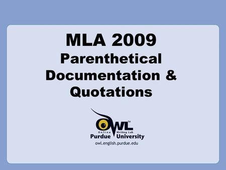 MLA 2009 Parenthetical Documentation & Quotations.