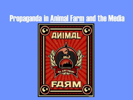 Propaganda in Animal Farm and the Media
