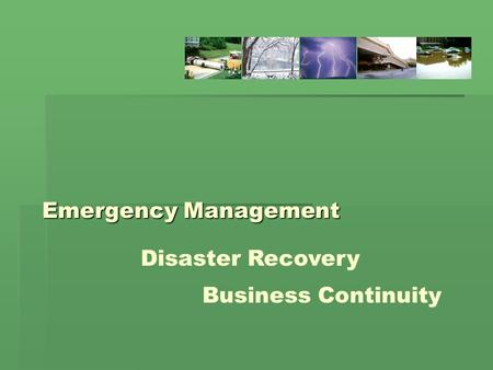 Emergency Management Emergency Management Disaster Recovery Business Continuity.