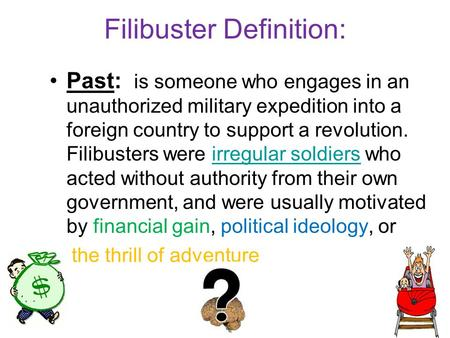 Filibuster Definition: