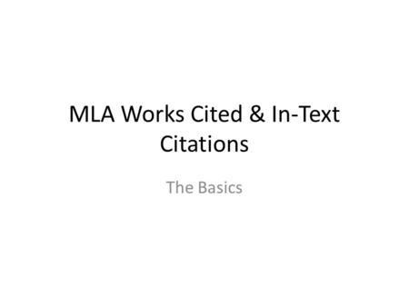 MLA Works Cited & In-Text Citations