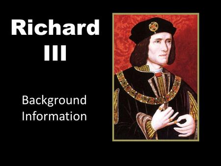 Richard III Background Information. Shakespeare's 38 plays are divided into 3 kinds: Tragedies, Comedies, and Histories Examples of Tragedies (12): Othello,