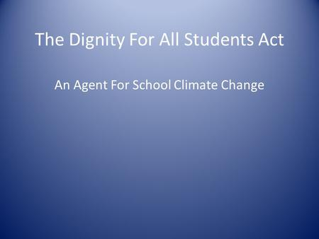 The Dignity For All Students Act An Agent For School Climate Change.