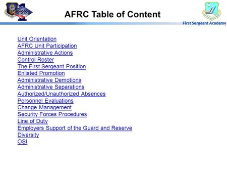 AFRC Table of Content Unit Orientation AFRC Unit Participation Administrative Actions Control Roster The First Sergeant Position Enlisted Promotion Administrative.