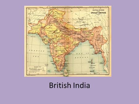 British India. British East India Company The British control of India began with the economic trading company called the British East India Company.