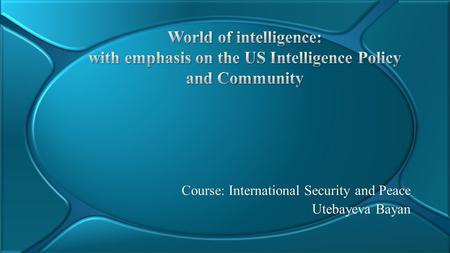 Course: International Security and Peace Utebayeva Bayan