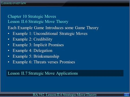 1 1 Lesson overview BA 592 Lesson II.6 Strategic Move Theory Chapter 10 Strategic Moves Lesson II.6 Strategic Move Theory Each Example Game Introduces.