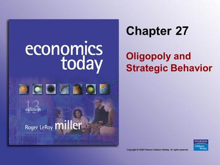Oligopoly and Strategic Behavior