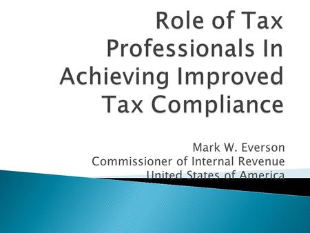 Mark W. Everson Commissioner of Internal Revenue United States of America.