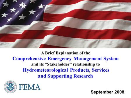 "A Brief Explanation of the Comprehensive Emergency Management System and its ""Stakeholder"" relationship to Hydrometeorological Products, Services and Supporting."