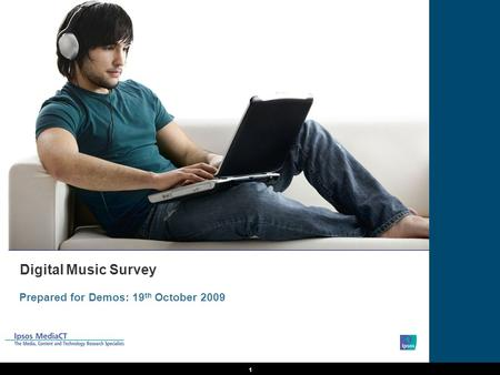 1 Digital Music Survey Prepared for Demos: 19 th October 2009.