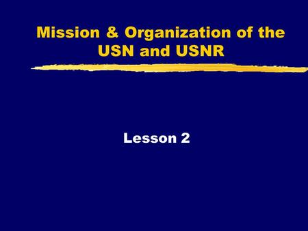 Mission & Organization of the USN and USNR