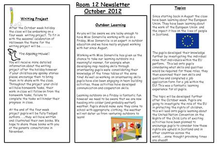 Room 12 Newsletter October 2012 Writing Project After the October week holiday the class will be embarking on a four week writing project. To fit in with.