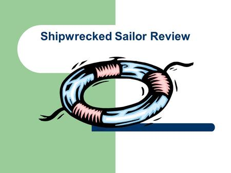 Shipwrecked Sailor Review