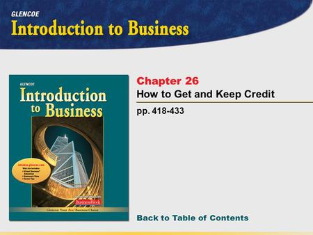 Back to Table of Contents pp. 418-433 Chapter 26 How to Get and Keep Credit.