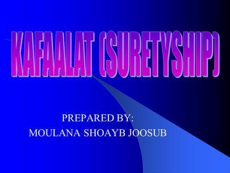 PREPARED BY: MOULANA SHOAYB JOOSUB. Literal Definition It means to join. Allah Ta'ala has 99 qualities. One is al- Kafeel as he joins (assists) in the.