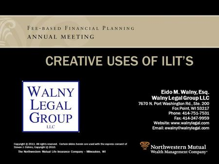 The Northwestern Mutual Life Insurance Company – Milwaukee, WI Eido M. Walny, Esq. Walny Legal Group LLC 7670 N. Port Washington Rd., Ste. 200 Fox Point,