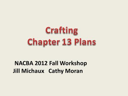 NACBA 2012 Fall Workshop Jill Michaux Cathy Moran.