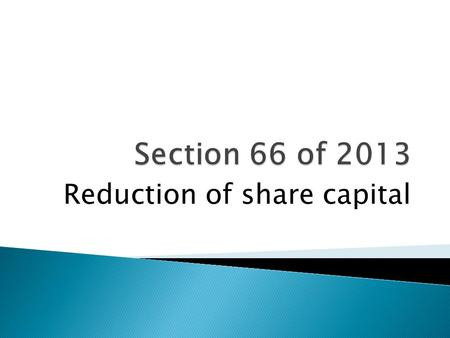 Reduction of share capital.  Limited by shares  Limited by guarantee and having share capital Non – Applicability Buy-back of its own securities by.