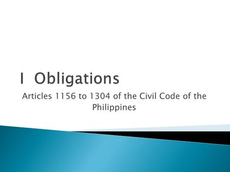 article 1156 civil code of the philippines Unlawful the practice of matching filipino women for marriage to foreign  use  of surnames arts 364-380, civil code (other articles not repealed by family.