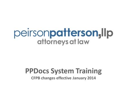 PPDocs System Training CFPB changes effective January 2014.