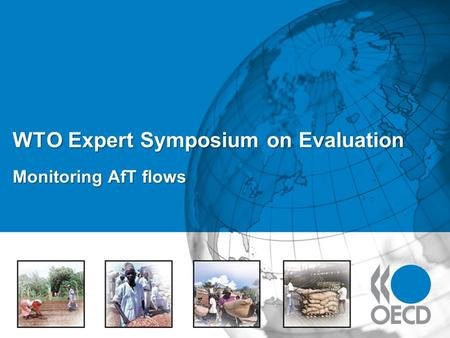 WTO Expert Symposium on Evaluation Monitoring AfT flows.