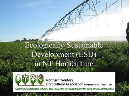 Ecologically Sustainable Development (ESD) in NT Horticulture.