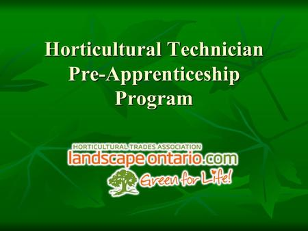 Horticultural Technician Pre-Apprenticeship Program.