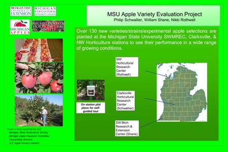 MSU Apple Variety Evaluation Project Philip Schwallier, William Shane, Nikki Rothwell Over 130 new varieties/strains/experimental apple selections are.