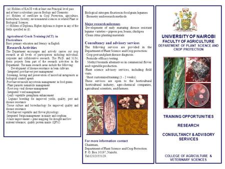 UNIVERSITY OF NAIROBI FACULTY OF AGRICULTURE DEPARTMENT OF PLANT SCIENCE AND CROP PROTECTION TRAINING OPPORTUNITIES RESEARCH CONSULTANCY & ADVISORY SERVICES.