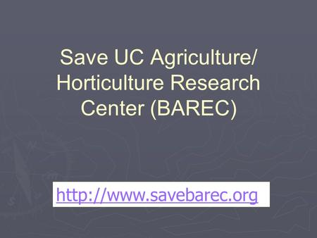 Save UC Agriculture/ Horticulture Research Center (BAREC)