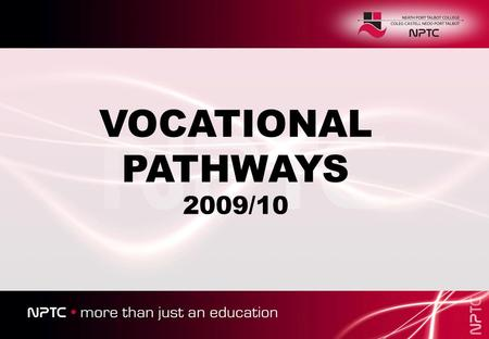 VOCATIONAL PATHWAYS 2009/10. BTEC Introductory Diploma in IT & Work BTEC First Diploma in ICT Applied A Level in ICT HND in Computing (Information Systems)