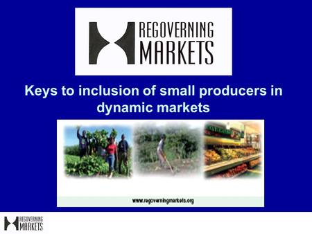 Keys to inclusion of small producers in dynamic markets.