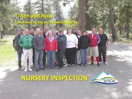 "NURSERY INSPECTION ""Then and Now"" A look back during our Centennial Year at…"